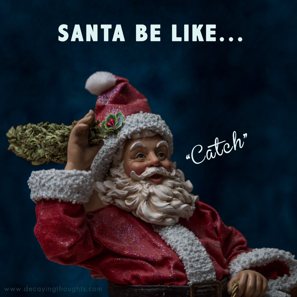 Santa Throwing marijuana bud